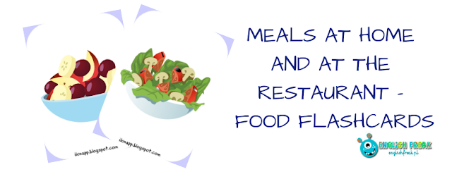 MEALS AT HOME AND AT THE RESTAURANT - FOOD FLASHCARDS