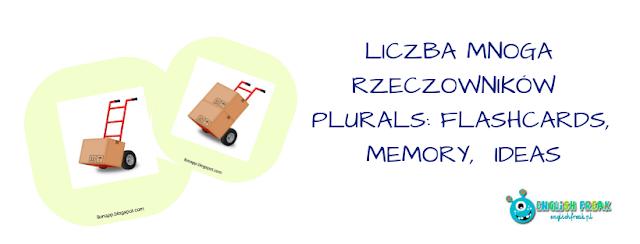 LICZBA MNOGA RZECZOWNIKÓW   PLURALS: FLASHCARDS, MEMORY,  IDEAS