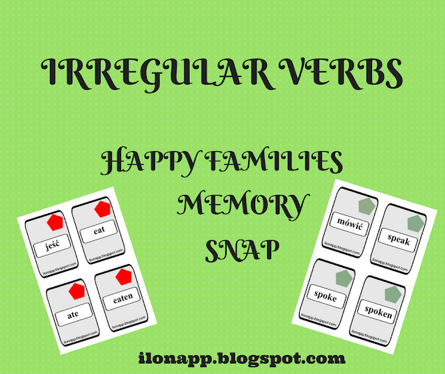 IRREGULAR VERBS - HAPPY FAMILIES, MEMORY, SNAP