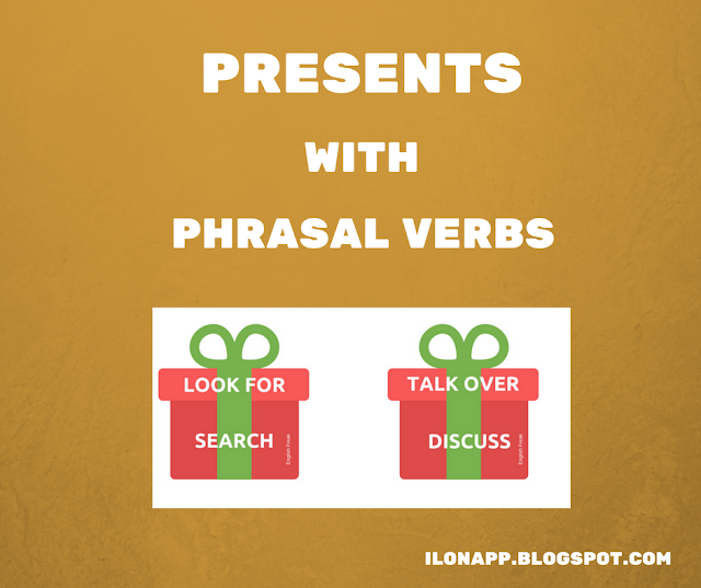 PRESENTS WITH PHRASALS VERBS