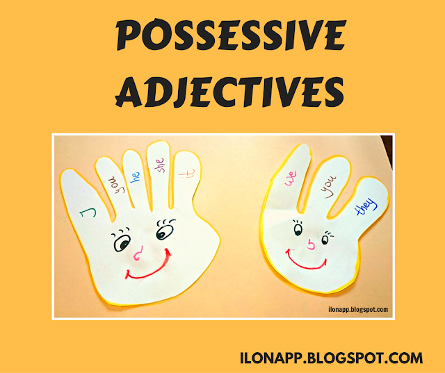 Possessive Adjectives - ideas