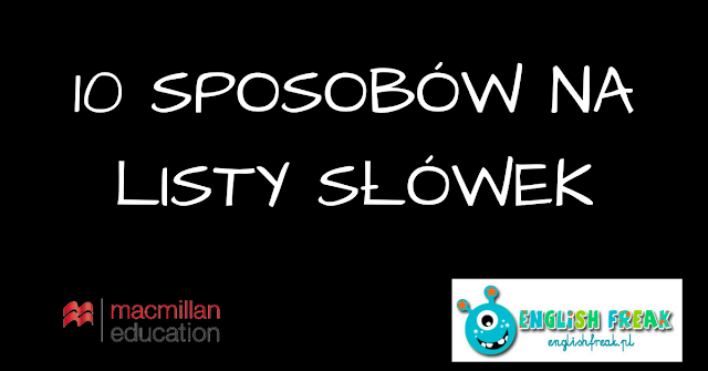 10 SPOSOBÓW NA LISTY SŁÓWEK – WORKING WITH WORD LISTS