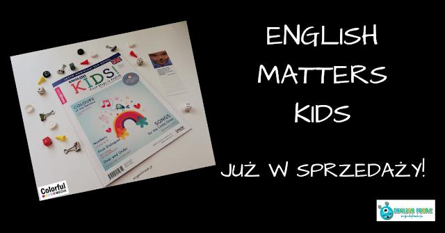 TOTALNA NOWOŚĆ ENGLISH MATTERS KIDS-   JUŻ WSPRZEDAŻY!