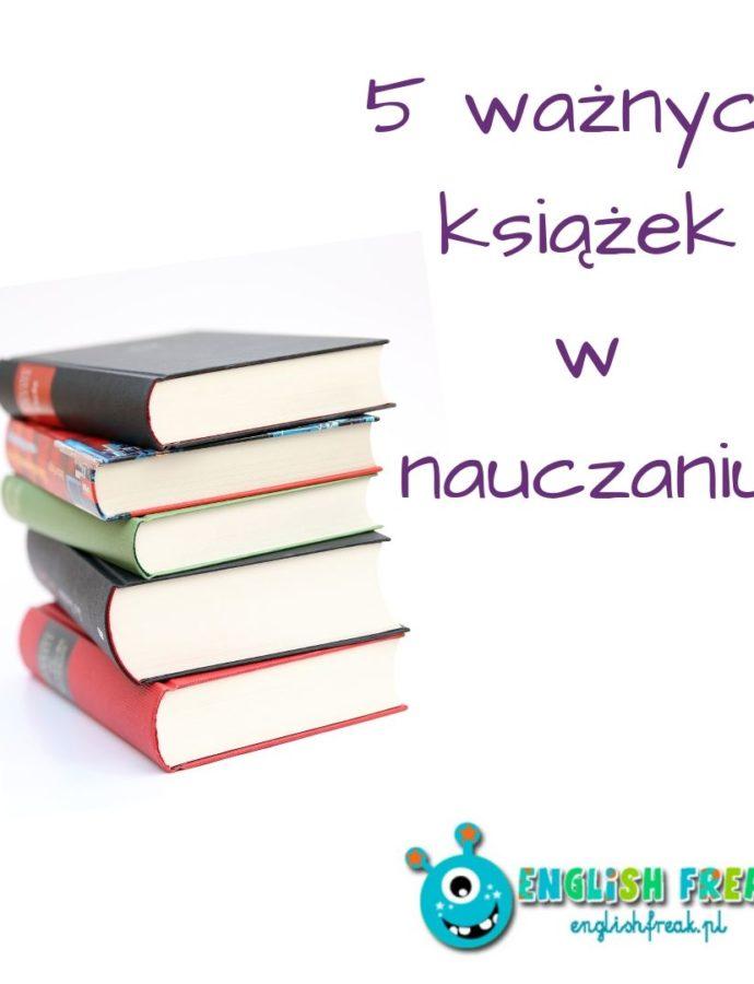 5 ważnych książek wnauczaniu