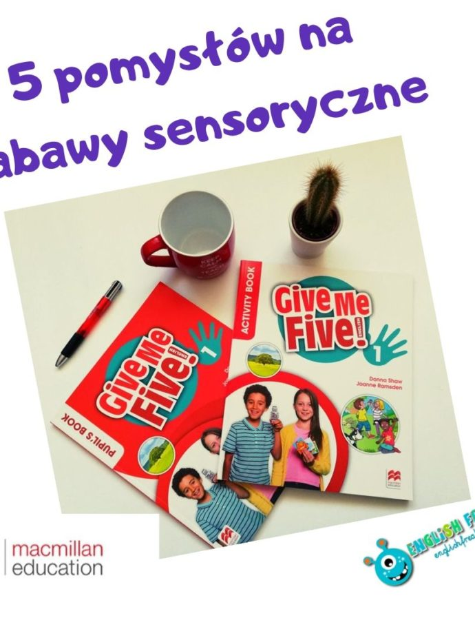 5 pomysłów nazabawy sensoryczne zpodręcznikiem Give Me Five 1