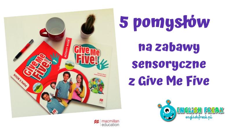 zabawy sensoryczne Give Me Five