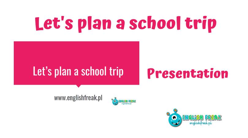 let's plan aschool trip
