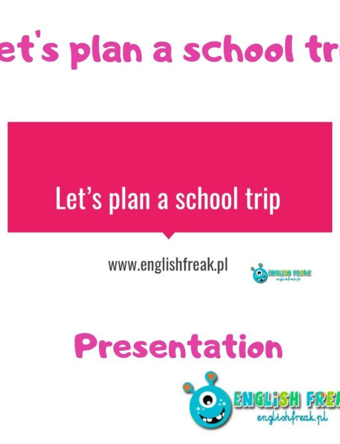 Let's plan aschool trip czyli planujemy wycieczkę szkolną