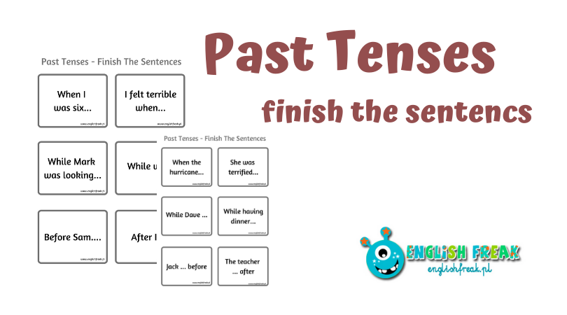 Past Tenses - finish the sentences